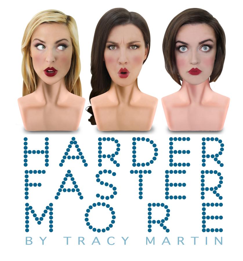 Harder Faster More